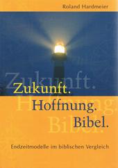 Hardmeier Zukunft Hoffnung Bibel