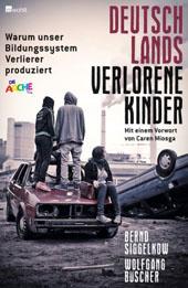 Siggelkow+Deutschlands-verlorene-Kinder-Warum-unser-Bildungssystem-Verlierer-produziert
