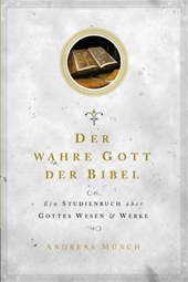 Der wahre Gott der Bibel (Final Print)