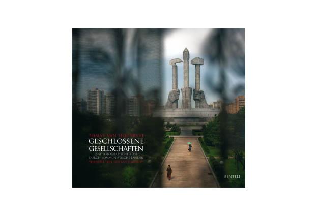 Geschlossene Gesellschaften. Eine fotografische Reise durch kommunistische Länder